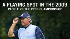 Playing spot in the 2009 People vs The Pros Championship