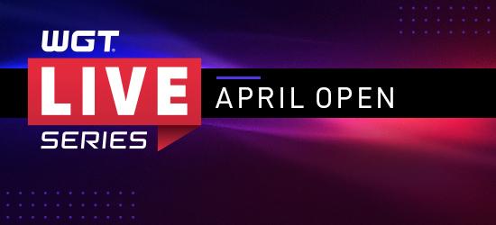 WGT Live Series: April Open